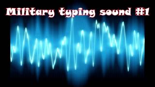 Military typing sound effect #1