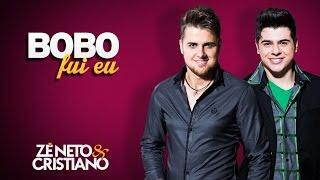 Zé Neto e Cristiano - Bobo Fui Eu