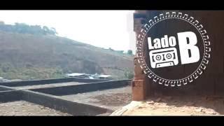 LadoB - Nossa Verdadeira Face (WebVideo)