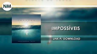 Impossíveis - CD IMERSÃO Diante do Trono (2016) - Nmusic