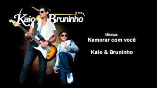 Kaio & Bruninho - Namorar com Você