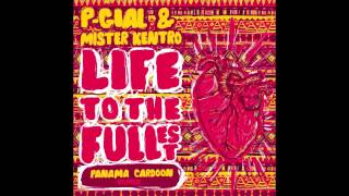 P-Gial & Mister Kentro - Life To The Fullest (Panama Cardoon Remix)
