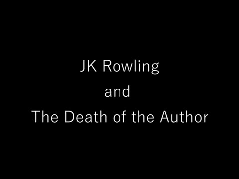 JK Rowling and the Death of the Author