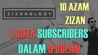 ZIZANOLOGY | Azam 2017 Zizan Razak (#11 SPECIAL) 1 MILLION SUBS IN 6 MONTHS!??