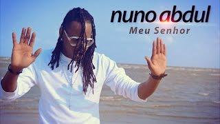 Nuno Abdul - Meu Senhor (Official Video)