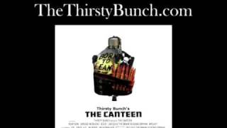 "Thirsty Bunch Grown Cold ""The Canteen"" Album Debut @ http://www.thethirstybunch.com"