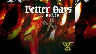 Lil Bones - Better Days