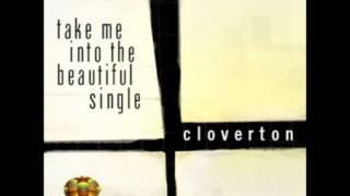 Cloverton - Take me Into the Beautiful