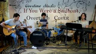 If you were a sailboat, Katie Melua Cover by Overtime