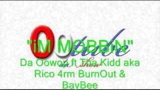 Da Oowop (Geo C CobyCobe Nacco) feat Tha Kidd (BurnOut Rico) & BayBee- Mobbin