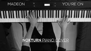 Madeon - You're On ft. Kyan (Piano Cover)