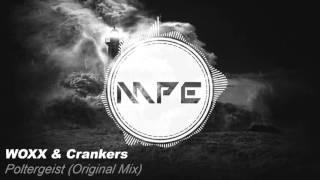 WOXX & Crankers - Poltergeist (Original Mix)