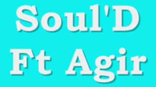 Soul'D Ft Agir - Só Faltas Tu
