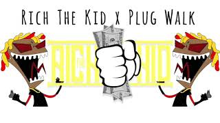 Rich The Kid x Plug Walk Explicit [Lyrics]