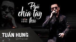 Phải Chia Tay Thôi (#PCTT) | Tuấn Hưng | Official Lyrics Video