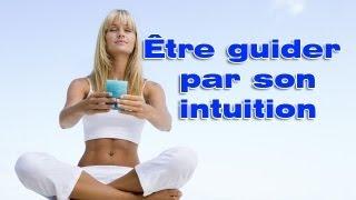 Être guider pas son intuition pour manifester ses rêves
