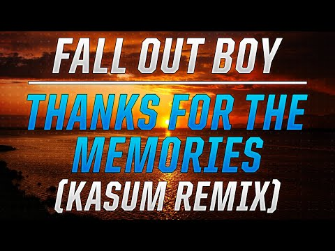 Fall Out Boy Thanks For The Memories Kasum Remix Chords Chordify