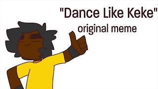 Dance Like Keke (Keke do you love me?) original meme | Matterhorn tv