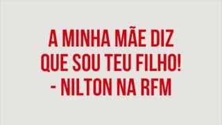 RFM - Nilton- A mãe diz que sou teu filho