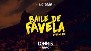 Mc João - Baile de Favela Dennis Remix - Versão Rio