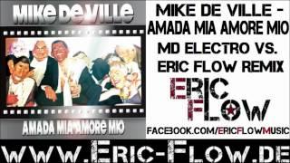 Mike de Ville - Amada Mia Amore Mio (MD Electro Vs. Eric Flow Remix)