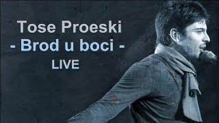 Tose Proeski - Brod u boci   LIVE (HQ)