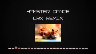 Hamster Dance - CRX Hamstep RemiX