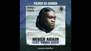 Pacman Da Gunman – Never Again (feat. Young Buck) [Official Audio]