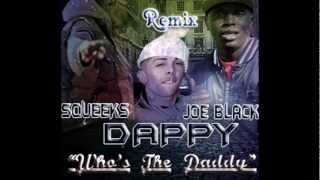 @TheDappy, @Squeekstp & @JoeBlackUK - Who's The Daddy (Remix)