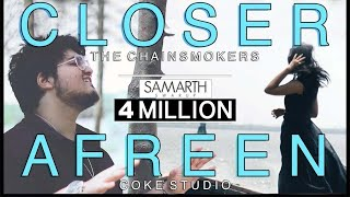 CLOSER / AFREEN [Mashup Cover] Samarth Swarup (The Chainsmokers | Rahat Fateh & Momina)