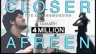 CLOSER / AFREEN [Mashup Cover] Samarth Swarup (The Chainsmokers | Rahat Fateh & Momina)