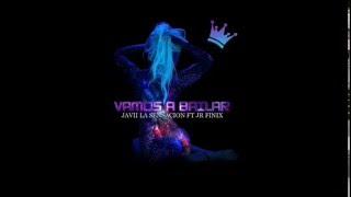 VAMOS A BAILAR -JAVII LA SENSACION FT JR FINIX (La Diferencia KAK Music)