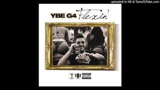 YBE G4 - Flexin (Prod By CashMoneyAp)