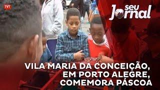 Vila Maria da Conceição, em Porto Alegre, comemora Páscoa