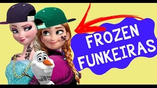 Se os Personagens de FROZEN cantassem FUNK?