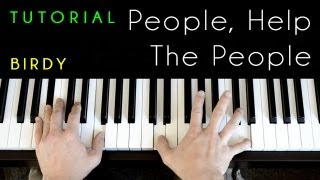 Birdy - People Help The People (piano tutorial & cover)