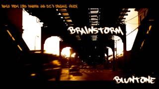 BluntOne - Brainstorm (remix)