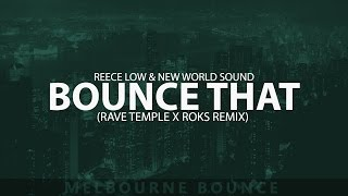 Reece Low & New World Sound - Bounce That (Rave Temple X Roks Remix)