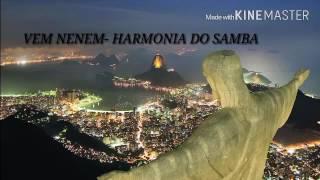 VEM NENEM - HARMONIA DO SAMBA