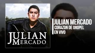 Corazón De Oropel - Julian Mercado  (En Vivo 2016)