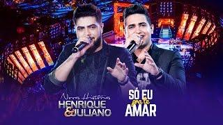 Henrique e Juliano - Só Eu Pra Te Amar - DVD Novas Histórias - Ao vivo em Recife