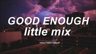 good enough - little mix // español