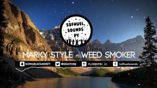 Marky Style - Weed Smoker (NO COPYRIGHT)