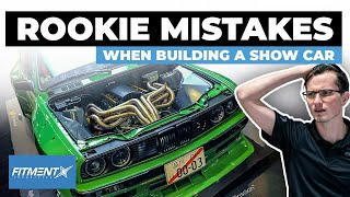 Rookie Mistakes Building a Show Car