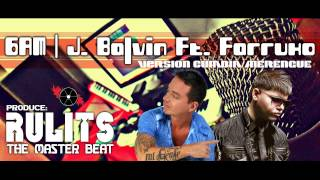 6AM (Version Cumbia-Merengue) - J. Balvin ft. Farruko (Prod. Rulits 'The Master Beat')