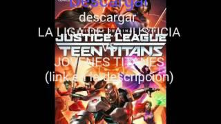 Descargar liga de la justicia vs los jovenes titanes (MEGA)
