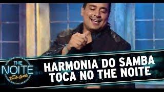 Harmonia do Samba toca no The Noite
