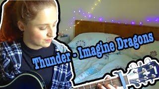 Thunder - Imagine Dragons (Cover)