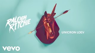 Raleigh Ritchie - Unicron Loev (Audio)