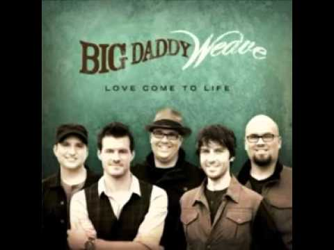 big-daddy-weave-the-only-name-yours-will-be-bigdaddyweavelove